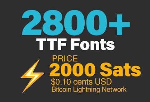 2800+ TTF fonts for $0.10 cents USD (2000 Lightning Network Sats)