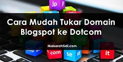 Cara Mudah Tukar Domain Blogspot ke Dotcom