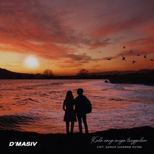 D'MASIV - Kala Sang Surya Tenggelam
