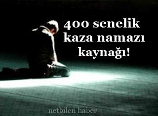 400 senelik kaza namazı borcuna karşılık 4 rekatlık namazın kaynağı