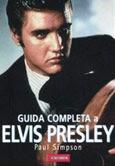 Paul Simpson-Guida completa a Elvis Presley-Traduzione di Francesca Cosi e Alessandra Repossi-copertina
