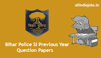 Bihar Police SI Previous Year Question Papers