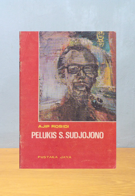 PELUKIS S. SUDJOJONO, Ajip Rosidi