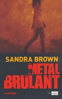 http://lachroniquedespassions.blogspot.fr/2014/07/metal-brulant-de-sandra-brown.html