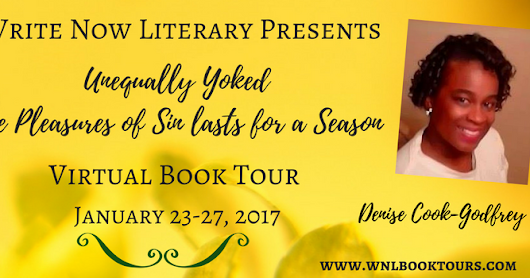 Write Now Literary Announces Author Denise Cook-Godfrey Unequally Yokes: The Pleasures of Sin Lasts for a Season