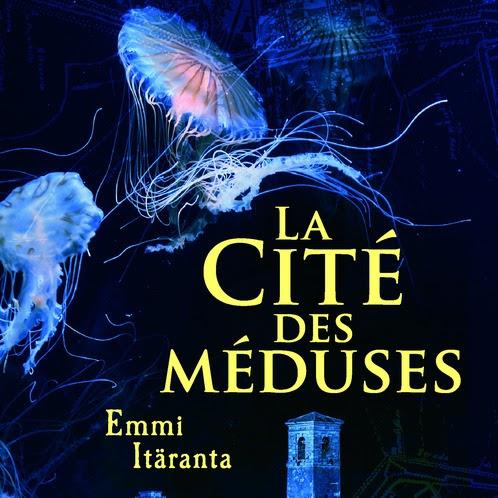 La cité des méduses d'Emmi Itaranta