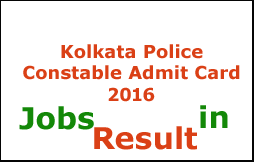 Kolkata Police Constable Admit Card 2016