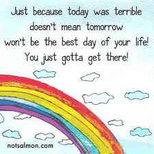 Just-because-today-was-terrible-doesnt-mean-tomorrow-wont-be-the-best-day-of-your-life-rainbow