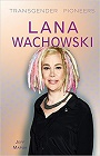 https://www.amazon.com/Lana-Wachowski-Transgender-Pioneers-Mapua/dp/1508171602