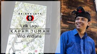Lirik, Video dan MP3 Lagu Kapah Jumah Widi Widiana