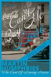 Can't Buy Me Love - a wild coming of age journey through the swinging sixties by Martin Humphries