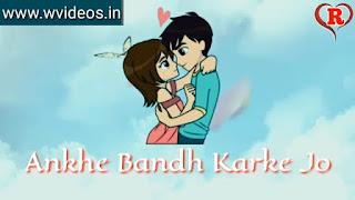 Aankhein Band Karke Whatsapp Status Love Video