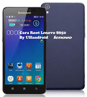Cara Mudah Root Lenovo S850