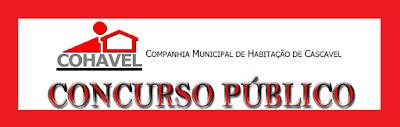 Concurso COHAVEL de Cascavel: Edital e Inscrição