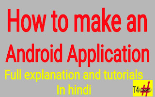 How can we developed an android application?? In Hindi full explained.