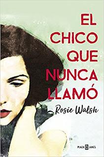 https://elmundodeaylavella.blogspot.com/2018/07/el-chico-que-nunca-llamo-de-rosie-walsh.html