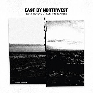 Nate Wooley, Ken Vandermark, East by Northwest