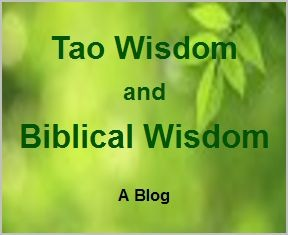 <b>Tao Wisdom and Biblical Wisdom </b>