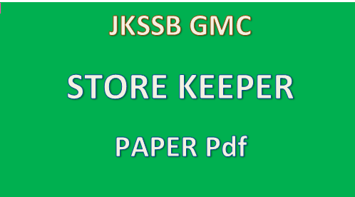 Download Today's Paper  in PDF | JKSSB GMC Store keeper  held on 19 may 2019 |PDF GMC store keeper results papers syllabus
