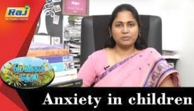 Anxiety in children   Pengal neram