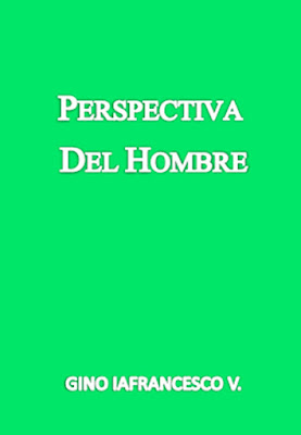 Gino Iafrancesco V.-Perspectiva Del Hombre-