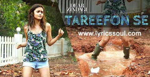 The Taarefon Se lyrics from 'Dear Zindagi', The song has been sung by Arijit Singh, , . featuring Alia Bhatt, Shah Rukh Khan, Kunal Kapoor, Aditya Roy Kapur. The music has been composed by Amit Trivedi, , . The lyrics of Taarefon Se has been penned by Kausar Munir