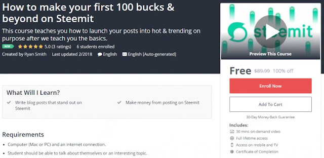 [100% Off] How to make your first 100 bucks & beyond on Steemit| Worth 89,99$