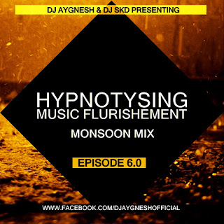 Download-Hypnotysing-Music-Flurishement-6-Monsoon-Mix-DJ-Aygnesh-DJ-Skd