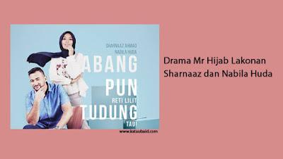 Drama Mr Hijab Lakonan Sharnaaz dan Nabila Huda
