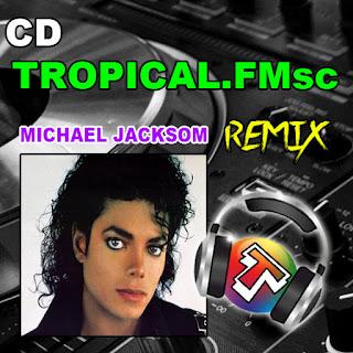 CD TROPICAL.FMSC-MICHAEL JACKSOM