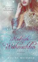 https://www.amazon.de/Maskierte-Weihnachten-Regina-Meißner-ebook/dp/B01MTR58Y1