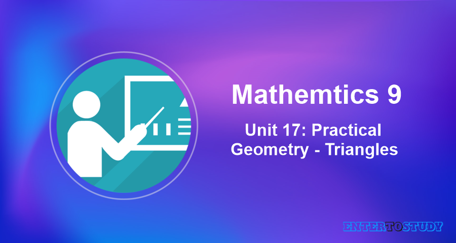 Mathematics 9th Unit 17: Practical Geometry - Triangles