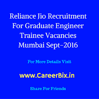 Recruitment of Reliance Jio Recruitment for Graduate Engineer Trainee Vacancies Mumbai Sept-2016
