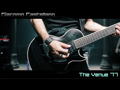 Giacomo Castellano: The Venue 77 featuring the Ibanez ARZ6UC - SCI