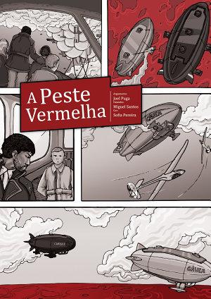 A Peste Vermelha Joel Puga, Miguel Santos, Sofia Pereira