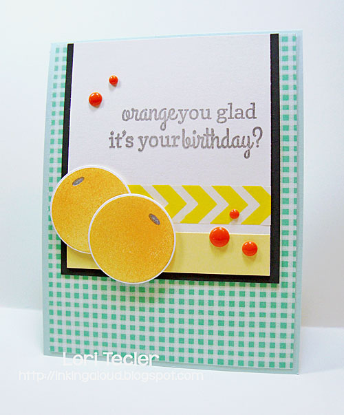 Orange You Glad card-designed by Lori Tecler/Inking Aloud-stamps and dies from Reverse Confetti