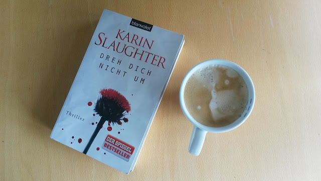 Dreh dich nicht um, Karin Slaughter