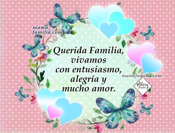 Frases de familia por Mery Bracho, imágenes lindas con mensajes bonitos para la familia. Frases para los hijos, pareja, padres, hermanos.