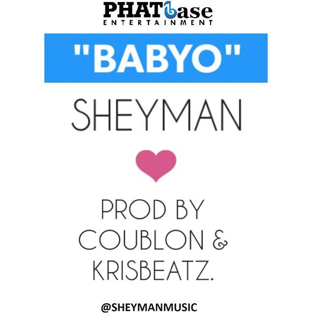 Music - Sheyman - BabyO (prod  by Coublon & Krizbeatz) @SheymanMusic