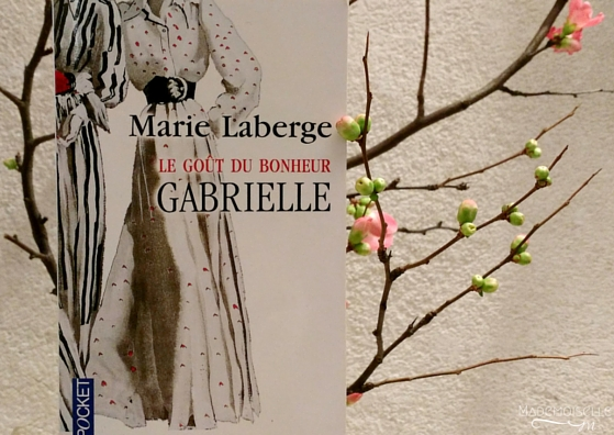 Marie Laberge - Le goût du bonheur - Tome 1 - Gabrielle