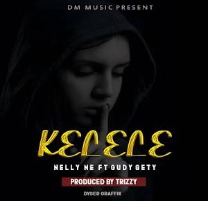 Download Mp3 | Nelly NE X Gudy Gety - Kelele