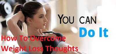 How to overcome weight loss thoughts
