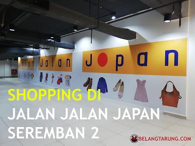 Shopping Murah Di Jalan Jalan Japan Seremban