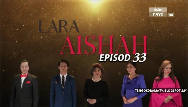 Drama Lara Aishah – Episod 33