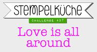 http://stempelkueche-challenge.blogspot.com/2016/02/stempelkuche-challenge-37-love-is-all.html