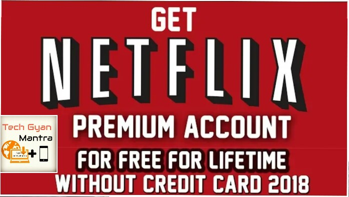 Tech Gyan: Netfilx =>How To Get Premium Netflix Account For Free For