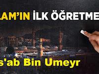 İslam'ın İlk Öğretmeni Mus'ab bin Umeyr
