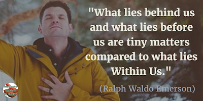 "Quotes About Strength And Motivational Words For Hard Times: ""What lies behind us and what lies before us are tiny matters compared to what lies within us."" -Ralph Waldo Emerson"