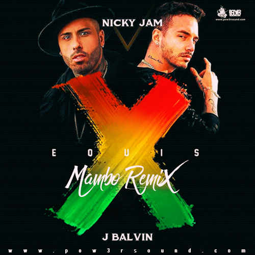 https://www.pow3rsound.com/2018/04/nicky-jam-x-j-balvin-x-equis-mambo-remix.html