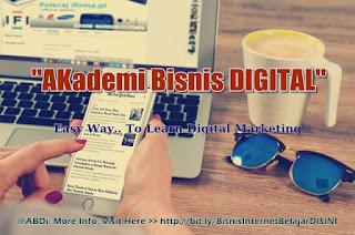 bisnis zaman sekarang - akademi bisnis online - AKademi Bisnis DIGITAL - Easy Way To Learn Digital Marketing - ABDi - More Info KLIK HERE